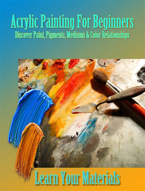 acrylic painting lessons for beginners learn how to paint with acrylics for beginners acrylic