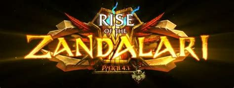 world of warcraft rise the zandalari rise in world of warcraft patch 4 1 today