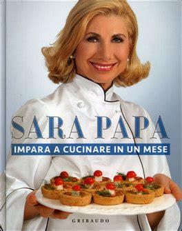impara a cucinare impara a cucinare in un mese libro di papa