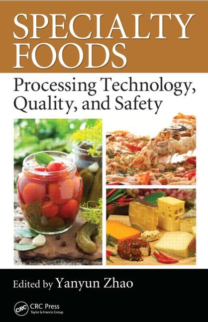 specialty foods processing technology quality and safety crc press book