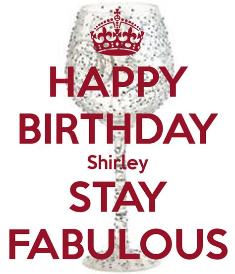 happy birthday shirley happy birthday shirley stay fabulous poster nc keep