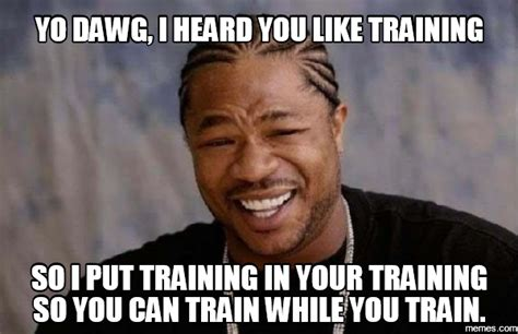 Training Meme - image gallery training meme
