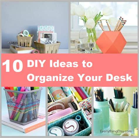 Diy Desk Organizer Ideas 10 Diy Ideas To Organize Your Desk Home And Tips