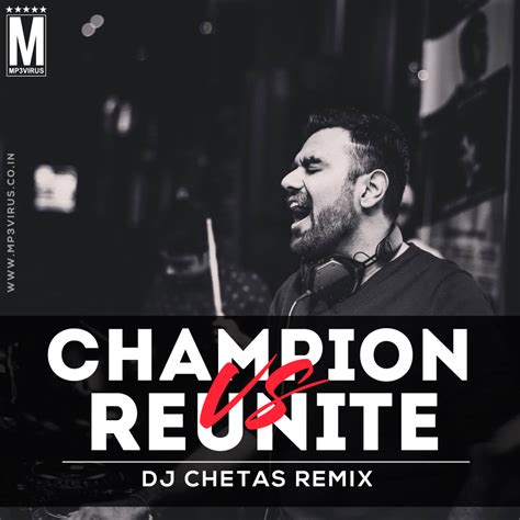 download mp3 of dj chetas ambarsariya remix dj chetas mp3 download chion vs reunite