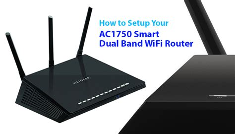 how to setup and configure your wireless router with ip how to setup your netgear ac1750 smart dual band wifi router