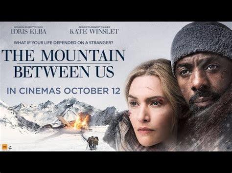 the mountain between us 1474606636 the mountain between us in cinemas october 12 youtube