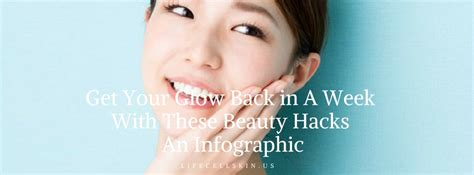 Get Your Glow On by Get Your Glow Back In A Week With These Hacks
