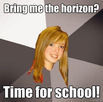 Bring Me The Horizon Meme - bring me the horizon time for school musically