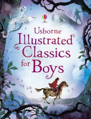 illustrated classics for boys 1409566455 illustrated classics for boys lesley sims 9781409500391