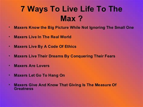 7 Ways To Your by 7 Ways To Live To The Max Ppt13