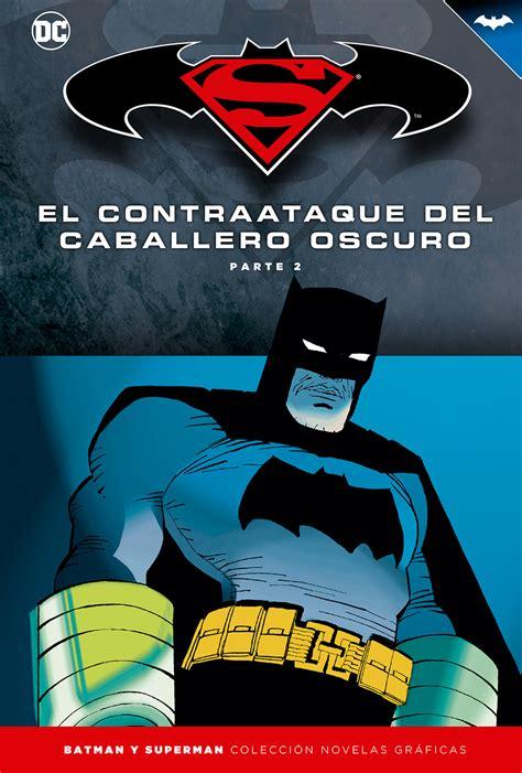 libro batman el contraataque del batman y superman colecci 243 n novelas gr 225 ficas n 186 10 el contraataque del caballero oscuro 2