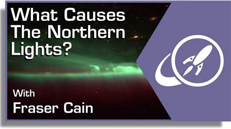 What Causes The Northern Lights What Causes The Northern Lights Youtube