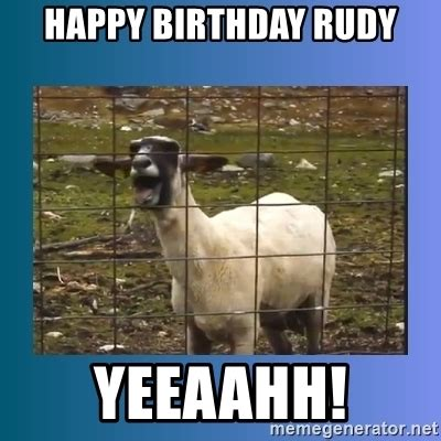 Happy Goat Meme - happy birthday rudy yeeaahh screaming goat meme generator