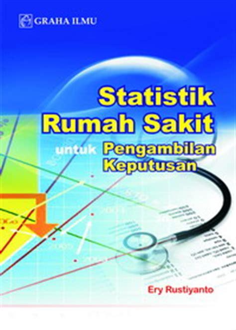 statistik rumah sakit untuk pengambilan keputusan ery