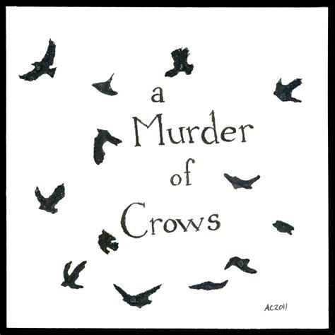 A Murder Of Crows a murder of crows 171 antemortem arts custom