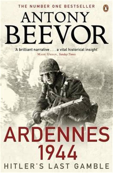 ardennes 1944 hitlers last ardennes 1944 by antony beevor waterstones