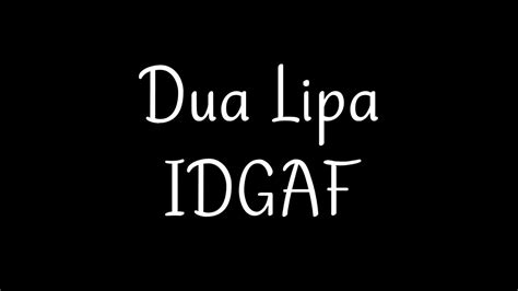 dua lipa words dua lipa idgaf lyrics youtube