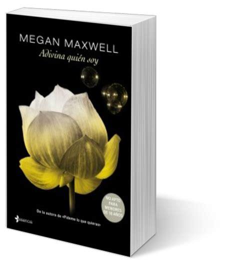 descargar quot dime qui 233 n soy quot adivina quien soy esta noche megan maxwell comprar el libro rese 241 a adivina qui 233 n soy
