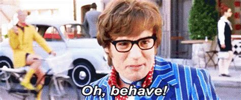mike myers oh behave oh behave gif austinpowers mikemyers ohbehave discover
