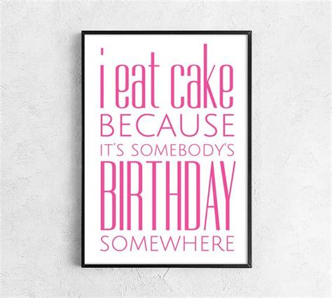 printable witty quotes eat cake cake birthday and funny quotes on pinterest