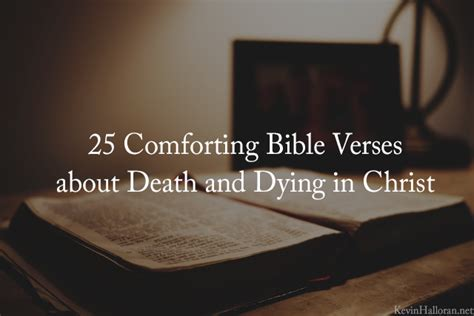 what the bible says about comfort in death 25 comforting bible verses about death dying in christ