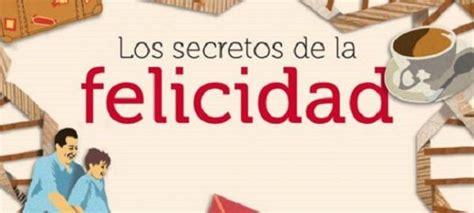 libro secretos de la felicidad secretos de felicidad de luis rojas marcos libros recomendados para leer los m 225 s le 237 dos