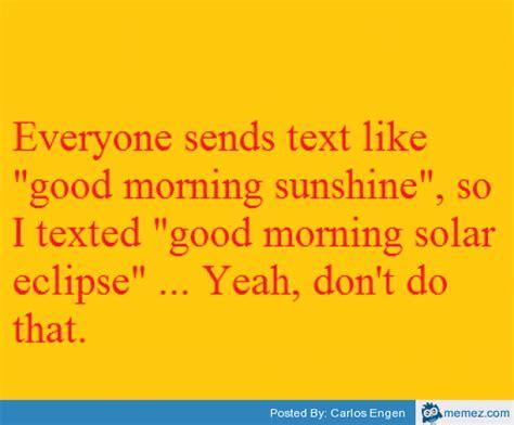 Good Morning Sunshine Meme - good morning sunshine memes com