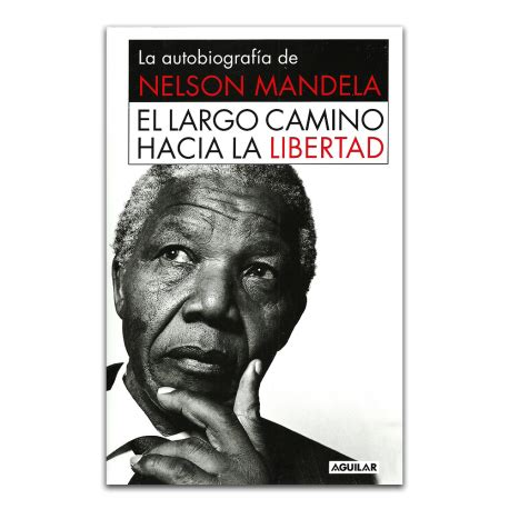 el largo camino hacia el largo camino hacia la libertad nelson mandela share the knownledge