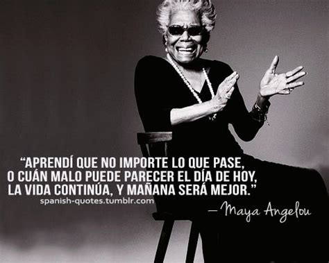 maya angelou biography in spanish 17 best images about quotas para saciar el alma on