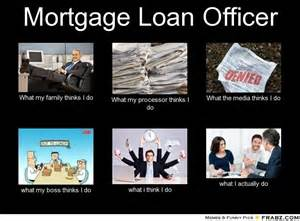 Mortgage Meme - mortgage loan officer what my family thinks i do what my