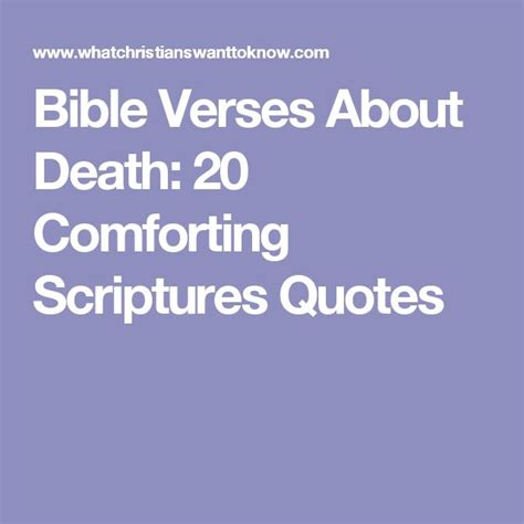 comforting verses when someone dies best 25 bible verses about death ideas on pinterest