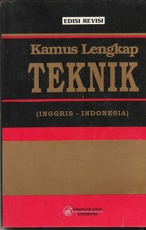 Kamus Teknik Inggris Indonesia Ori kamus lengkap teknik inggris indonesia edisi revisi by