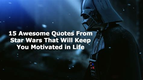 wars motivational quotes 15 quotes from wars that ll keep you motivated