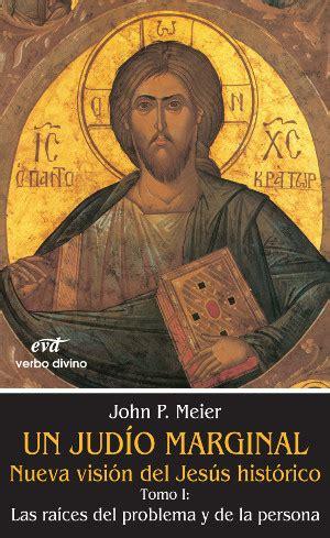 libro jesus el judio editorial verbo divino un jud 237 o marginal nueva visi 243 n del jes 250 s hist 243 rico i
