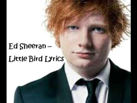 download mp3 ed sheeran little bird ed sheeran little bird lyrics youtube
