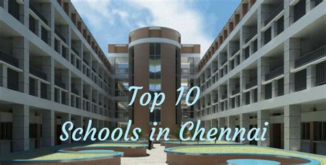 Top Mba Schools In Chennai by Top 10 Schools In Chennai Best Schools In Chennai