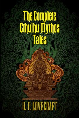 h p lovecraft complete b075cr5wyh the complete cthulhu mythos tales by h p lovecraft