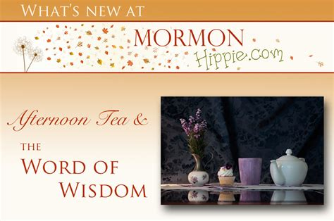 Lds Word Of Wisdom Detox Tea by Mormon Hippie What S Knew Afternoon Tea And The Word Of