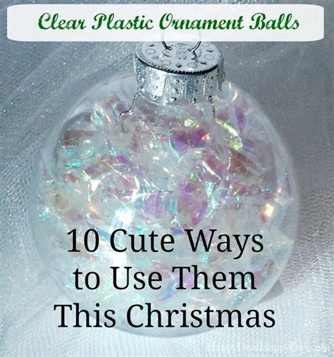 clear ornament crafts 1000 ideas about clear plastic ornaments on