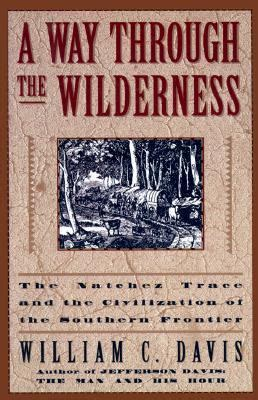 through the wilderness books a way through the wilderness by william c davis reviews