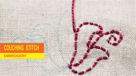 couching stitch embroidery couching stitch embroidery youtube