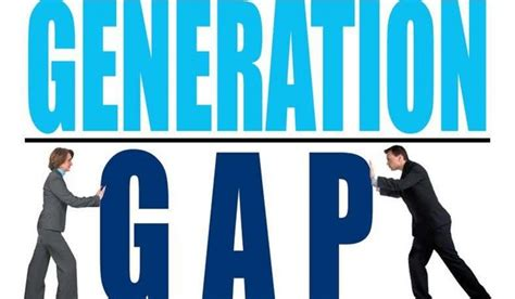 The Generation generation gap generation gap bridging the generation