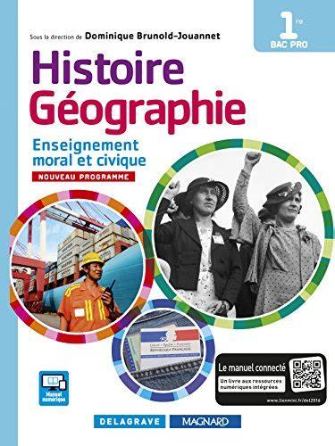 histoire gographie enseignement moral et civique emc 1re bac pro dition 2016 manuel lve les