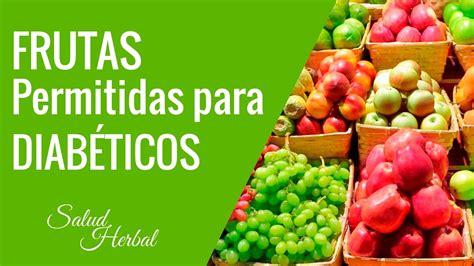 alimentos para diabeticos tipo 2 e hipertensos frutas permitidas para diabeticos frutas para diabeticos