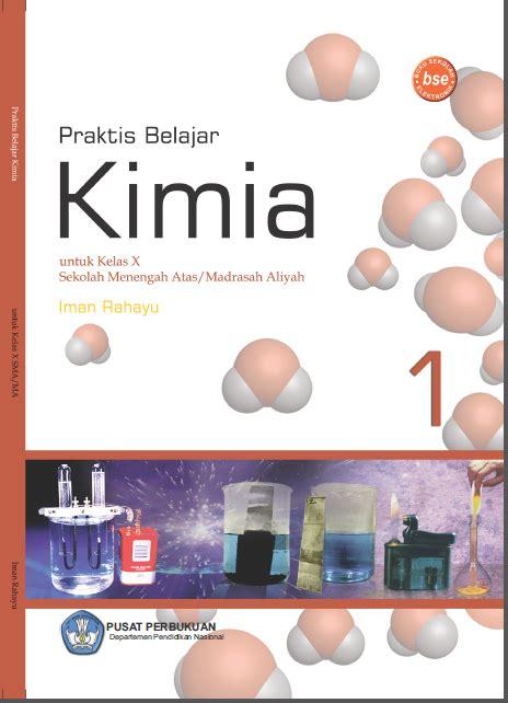 Buku Belajar Kimia Untuk Kelas 1 Sma buku praktis belajar kimia sma ma kelas x
