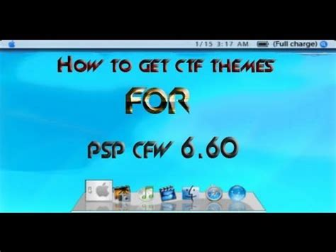 theme psp cxmb 6 60 how to get ctf themes on psp cfw 6 60 youtube