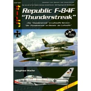 libro aces of the republic republic f 84f quot thunderstreak quot alca 241 iz fresnos s a