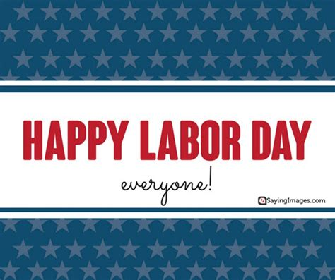 Happy Labor Day by 20 Happy Labor Day Quotes And Messages Sayingimages