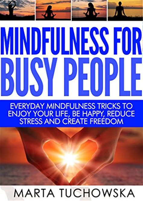 mindfulness for create a happier for your by reducing stress anxiety and depression books ebook mindfulness for busy everyday mindfulness