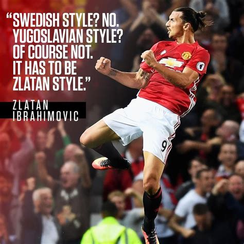 ibrahimovic best quotes 25 best ideas about zlatan quotes on zlatan